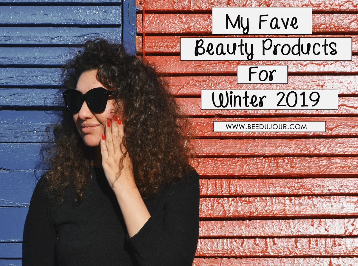 My Favourite Beauty Products for Winter 2019