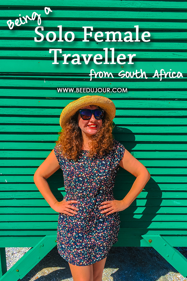 Being a Solo Female Traveller from South Africa